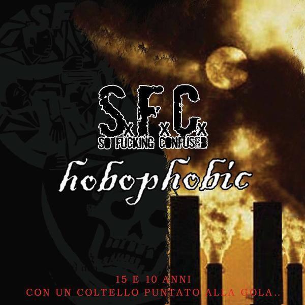 S.F.C. / HOBOPHOBIC15 e 10 anni con un coltello puntato alla gola – CD