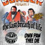 Bomber Night w/ The Last Breath of Life, Bobson Dugnutt, Own Paw Thee