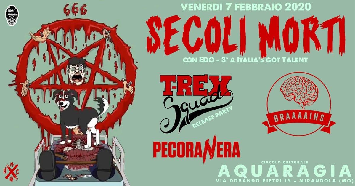 Secoli Morti + T-rex Squad (release Party) + Pecoranera + Brains